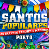 Santos Populares - As Grandes Canções e Marchas Porto