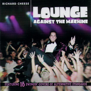 Richard Cheese - Creep (Originally By Radiohead)