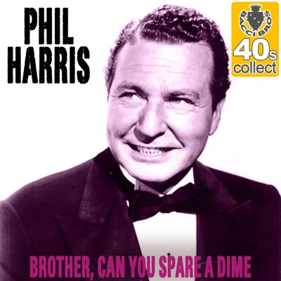 Brother, Can You Spare a Dime (Remastered) - Single - Phil Harris