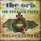 The Orb featuring Lee Scratch Perry - Golden Clouds