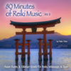 80 Minutes of Reiki Music Vol. II (Asian Flute & Tibetan Bowls for Reiki, Massage & Spa) - Reiki Tribe