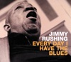 Sent for You Yesterday  - Jimmy Rushing