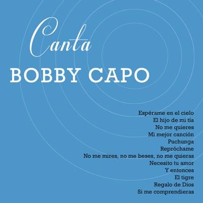Canta Bobby Capo - Bobby Capó