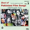Best of Pakistani Film Songs Vol. 3: Old Punjabi Solo