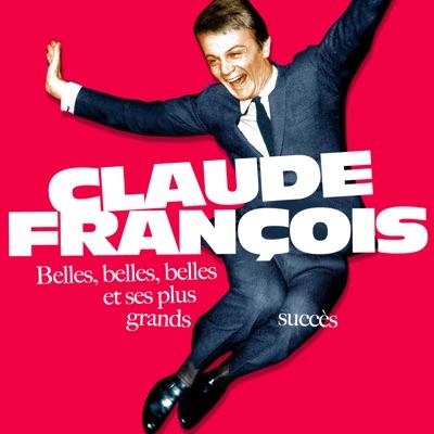 Belles, belles, belles et ses plus grands succès (Remastered) - Claude François