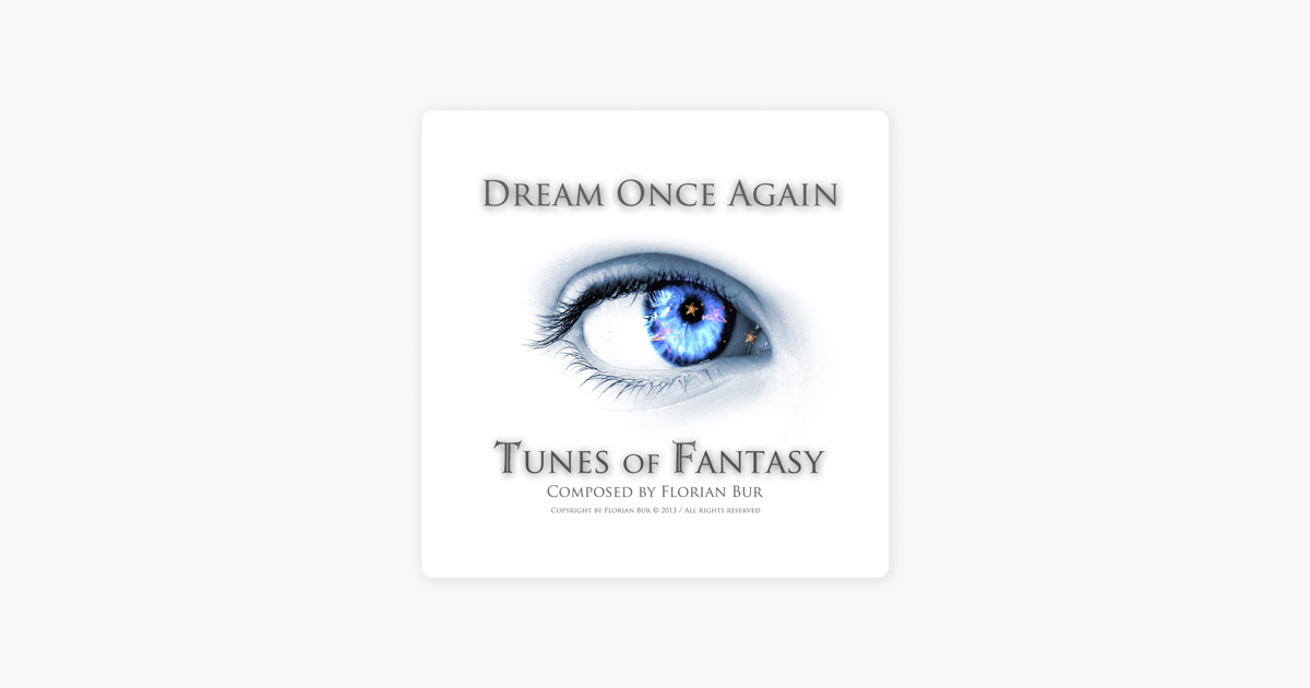 Dream Once Again By Tunes Of Fantasy Florian Bur
