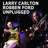 Download lagu Larry Carlton & Robben Ford - Nm Blues 08.mp3
