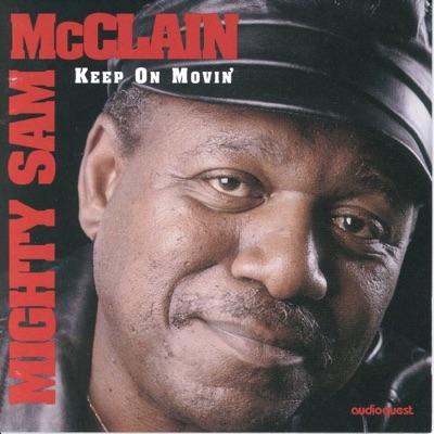 Mighty Sam McClain - Keep On Movin' постер