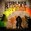 Lovers Rock - Reggae Love Songs - Various Artists