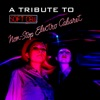 A Tribute to Soft Cell: Non-Stop Electro Cabaret