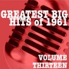 Greatest Big Hits of 1961, Vol. 13