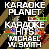 Draw Me Close (Karaoke Version With Background Vocals) [Originally Performed By Michael W. Smith]