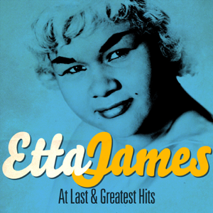 Etta James - Etta James - At Last and Greatest Hits (Remastered)