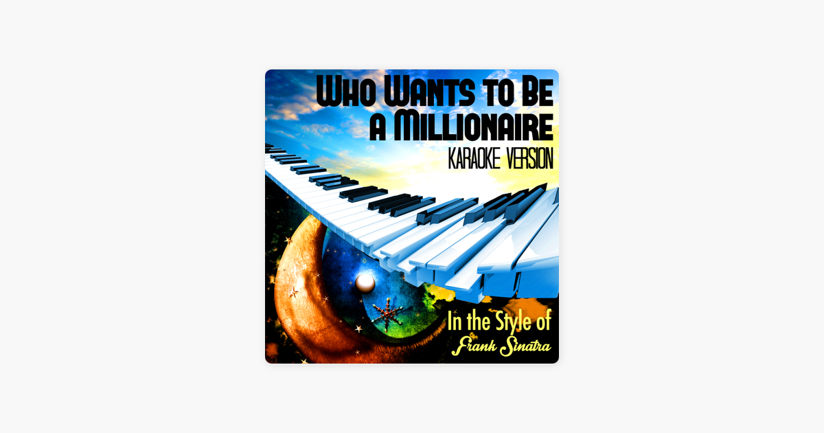 ‎Who Wants to Be a Millionaire (In the Style of Frank Sinatra) [Karaoke  Version] - Single by Ameritz - Karaoke