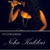 I'm A Rockstar (feat. Tony Kakkar) - Single, Neha Kakkar