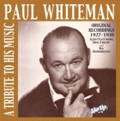 Paul Whiteman and His Orchestra - There Ain't No Sweet Man (That's Worth the Salt of My Tears)