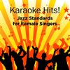 Karaoke Hits: Jazz for Female Singers - ProSound Karaoke Band