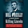 Killing Lincoln: The Shocking Assassination That Changed America Forever (Unabridged) AudioBook Download