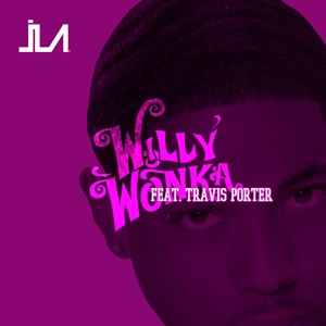 Willy Wonka (feat. Travis Porter) - Single Mp3 Download