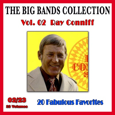 The Big Bands Collection, Vol. 2/23: Ray Conniff - 20 Fabulous Favorites - Ray Conniff