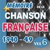 Memoire De La Chanson Francaise De 1940 A 1949 - Vol6