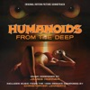 Humanoids from the Deep Original Motion Picture Soundtrack