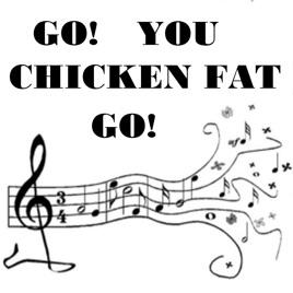 Go you chicken fat go ringtone