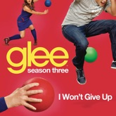 I Won't Give Up (Glee Cast Version) - Single