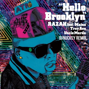 Hello Brooklyn (feat. Maino, Troy Ave & Uncle Murda) [DJ Nuckey Remix] - Single Mp3 Download