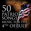 Various Artists - 50 Patriotic Songs: Music for the 4th of July  artwork
