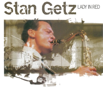 Lady in Red - Stan Getz