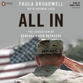 All In: The Education of General David Petraeus (Unabridged) - Paula Broadwell, Vernon Loeb mp3 listen download