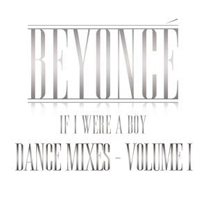 If I Were a Boy (Dance Mixes, Vol. I) Mp3 Download