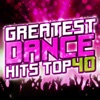 Greatest Dance Hits Top 40