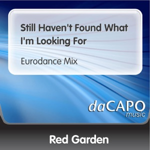 Red Garden - Still Haven't Found What I'm Looking For