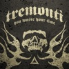 You Waste Your Time - Single, Tremonti
