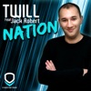 Twill (feat. Jack Robert) - Nation