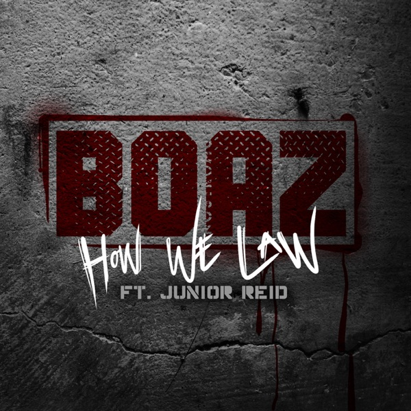 How We Law (feat. Junior Reid) - Single