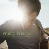 Phillip Phillips - Gone, Gone, Gone