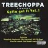 TreeChoppa Presents: Gotta Get It Vol. 1