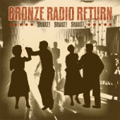 Bronze Radio Return - Everything Moves