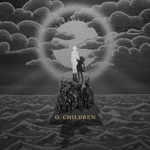 O. Children (Bonus Track Version)