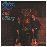 Peter, Paul & Mary - If I Had a Hammer