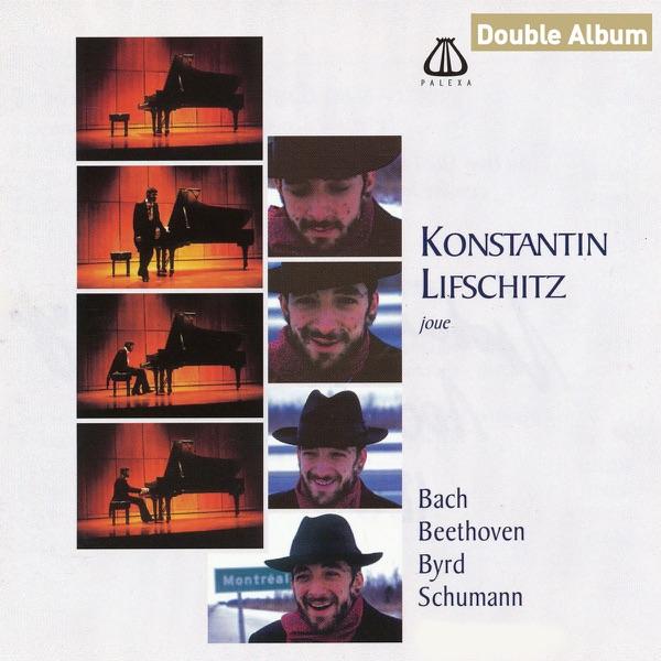 Konstantin Lifschitz Plays Bach, Beethoven, Byrd & Schumann