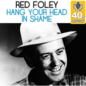Hang Your Head in Shame (Remastered)