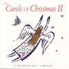 The Carols of Christmas, Vol. II