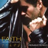 Faith (Remastered), George Michael