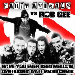 Have You Ever Been Mellow (Party Animals vs Rob Gee) - Single