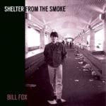 Shelter from the Smoke (Bonus Track Version)