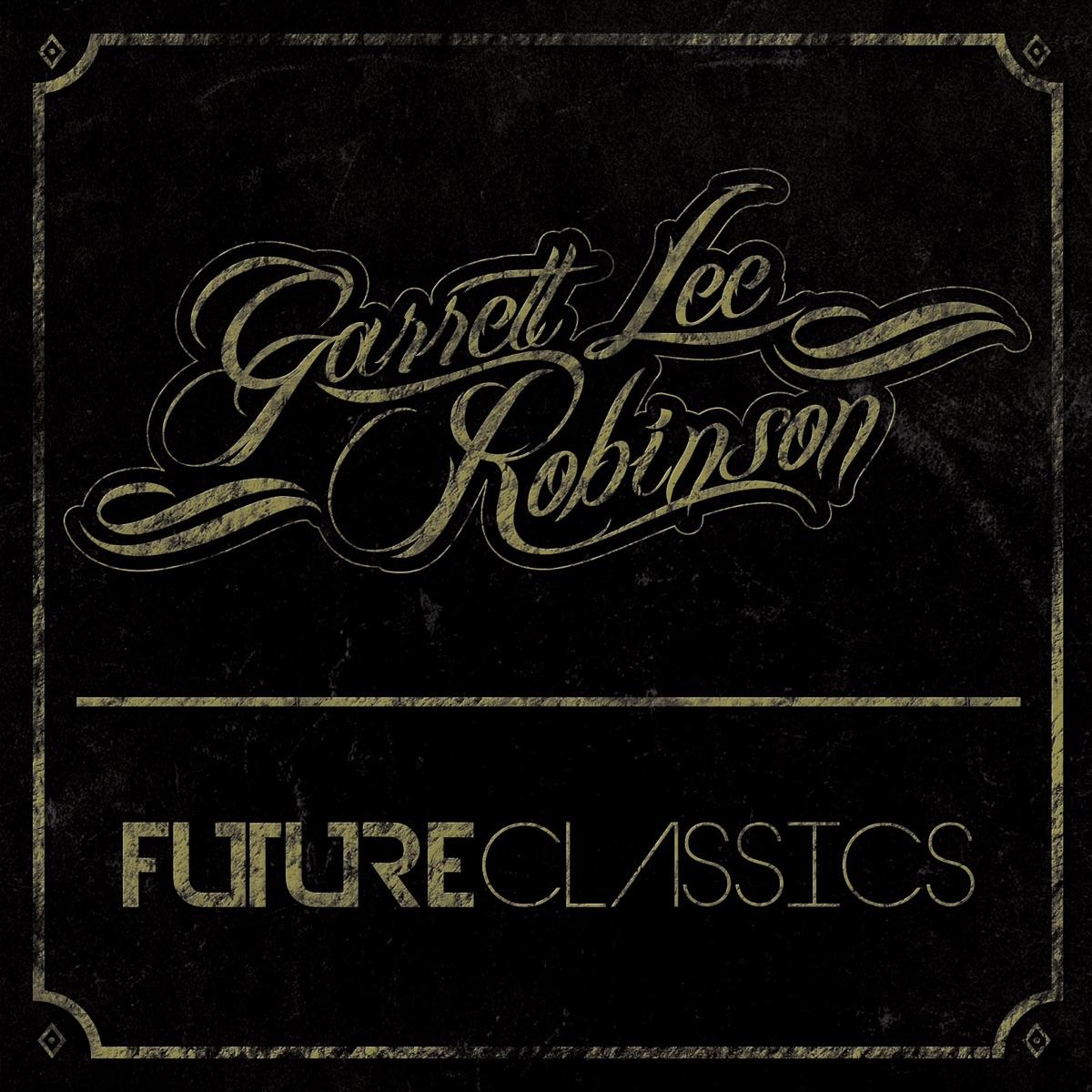 Future Classics Garrett Lee Robinson CD cover